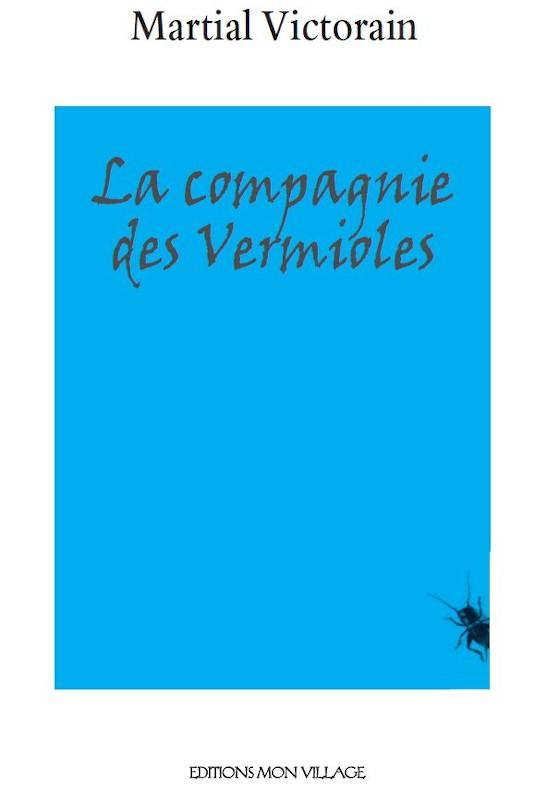 Couverture d'ouvrage: La compagnie des vermioles