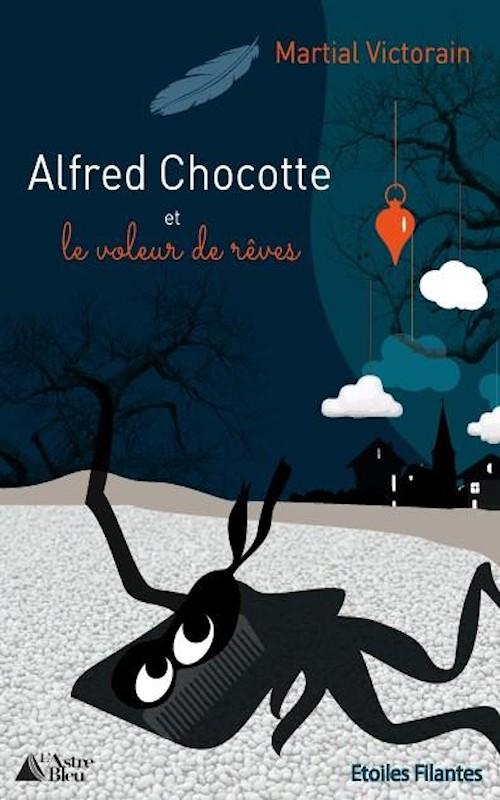 Couverture d'ouvrage: Alfred Chocotte et le voleur de rêves
